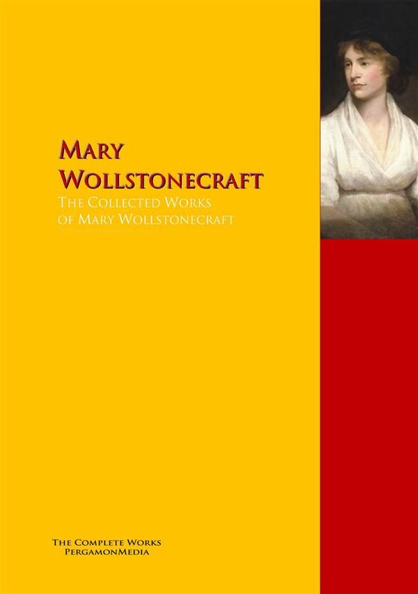 The Collected Works Of Mary Wollstonecraft   por Wollstonecraft  Mary epub