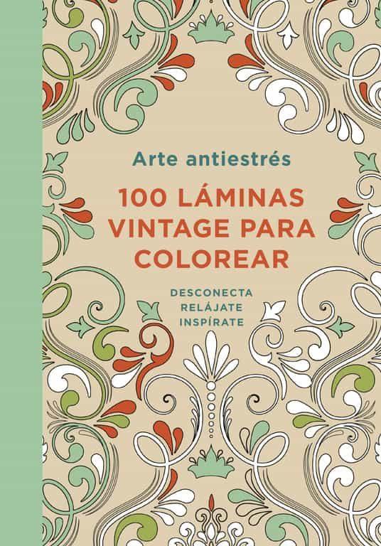 ARTE ANTIESTRES: 100 LAMINAS VINTAGE PARA COLOREAR | VV.AA ...