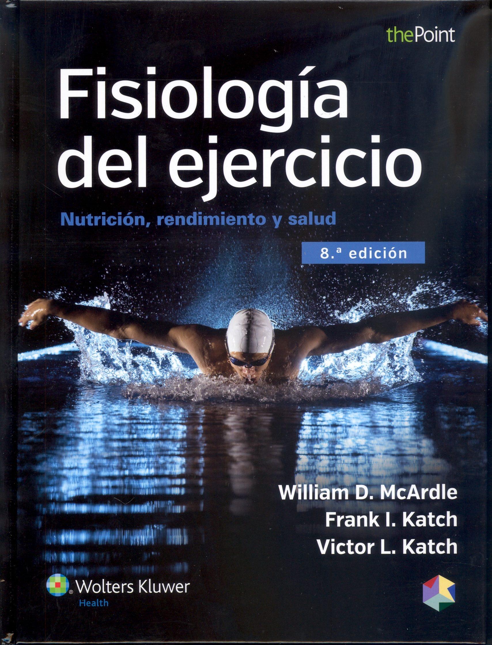 FISIOLOGÍA DEL EJERCICIO. NUTRICIÓN, RENDIMIENTO Y SALUD | WILLIAM D. MCARDLE | Comprar libro 9788416004706
