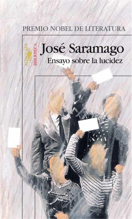Ensayo Sobre La Lucidez (premio Nobel De Literatura) por Jose Saramago