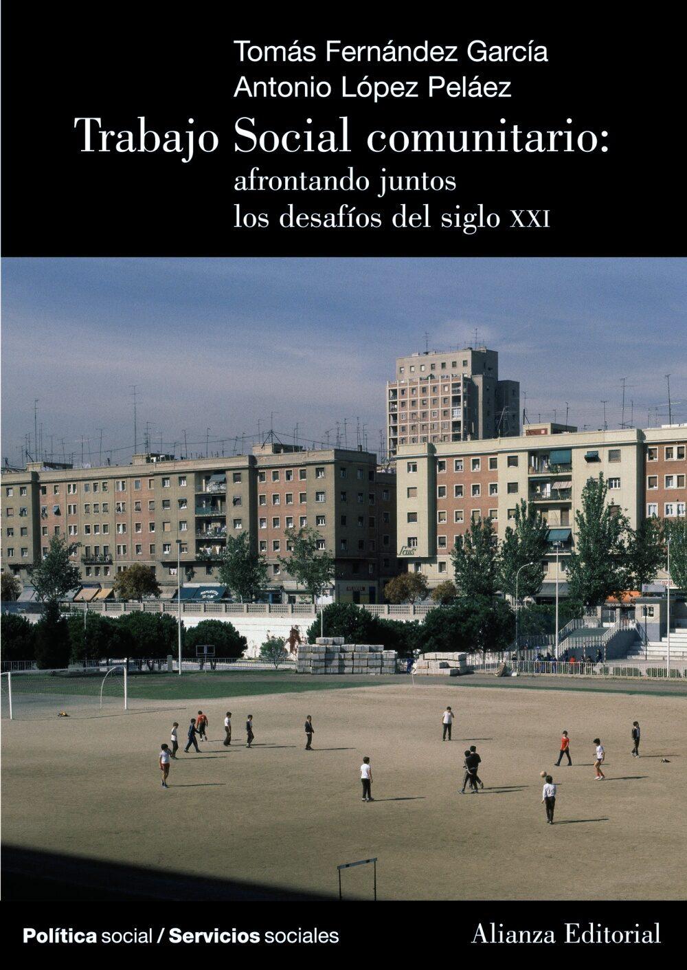 Trabajo Social Comunitario: Afrontando Juntos Los Desafios Del Si Glo Xxi por Tomas Fernandez Garcia epub