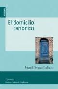 El Domicilio Canonico por Miquel Delgado Galindo