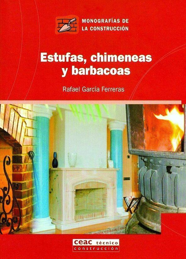 Estufas, Chimeneas Y Barbacoas por Rafael Garcia Ferreras epub