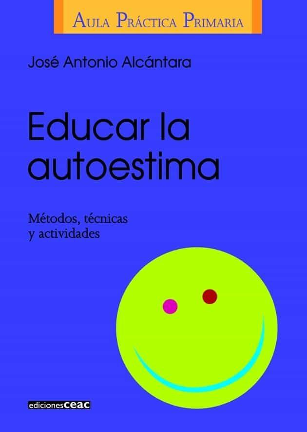 descargar EDUCAR LA AUTOESTIMA: METODOS, TECNICAS Y ACTIVIDADES pdf, ebook