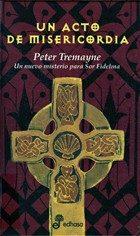 Un Acto De Misericordia (viii) por Peter Tremayne