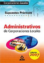 Administrativos De Corporaciones Locales: Supuestos Practicos por Vv.aa. Gratis