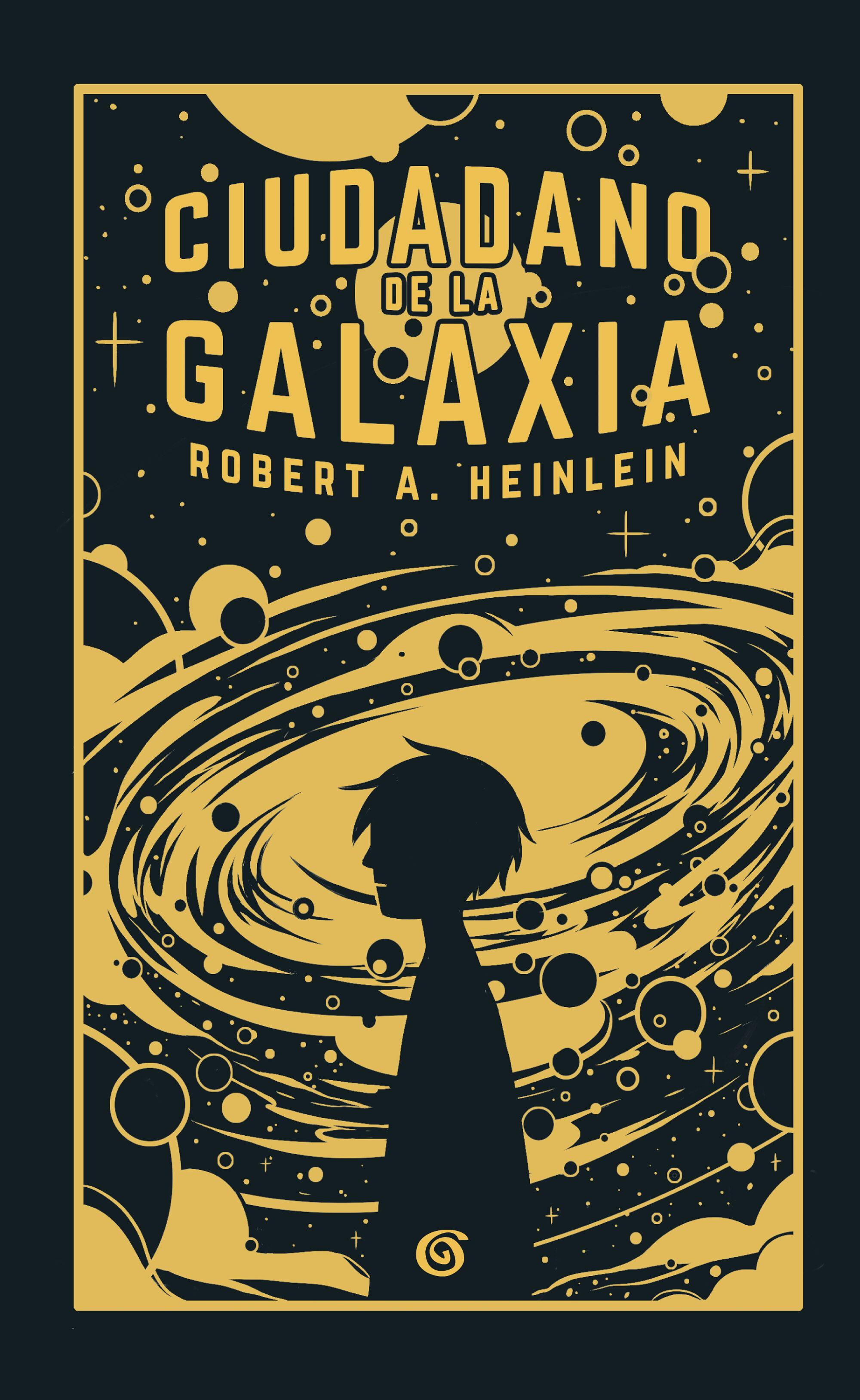 Ciudadano De La Galaxia por Robert A. Heinlein