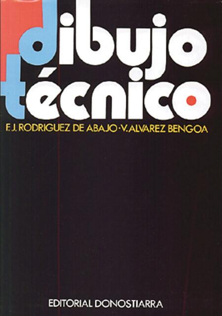 DIBUJO TECNICO  F JAVIER RODRIGUEZ DE ABAJO  Comprar libro
