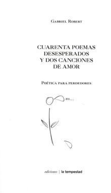 Cuarenta Poemas Desesperados Y Dos Canciones De Amor: Poetica Par A Perdedores por Gabriel Robert epub
