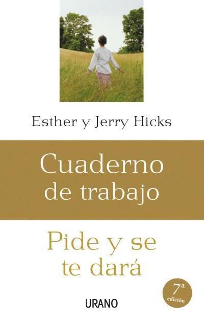 Cuaderno De Trabajo: Pide Y Se Te Dara por Esther Hicks;                                                                                    Jerry Hicks epub
