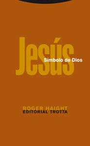 Jesus: Simbolo De Dios por Roger Haight Gratis