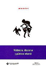Violencia, Discurso Y Publico Infantil por Luis Sanchez Corral Gratis