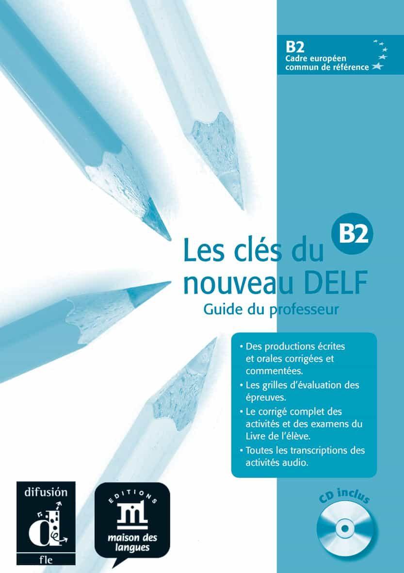 les cles du nouveau delf b2: libro del profesor-9788484434306