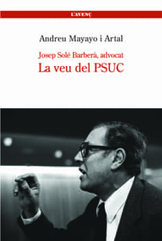 Josep Sole Barbera: La Veu Del Psuc por Andreu Mayayo I Artal