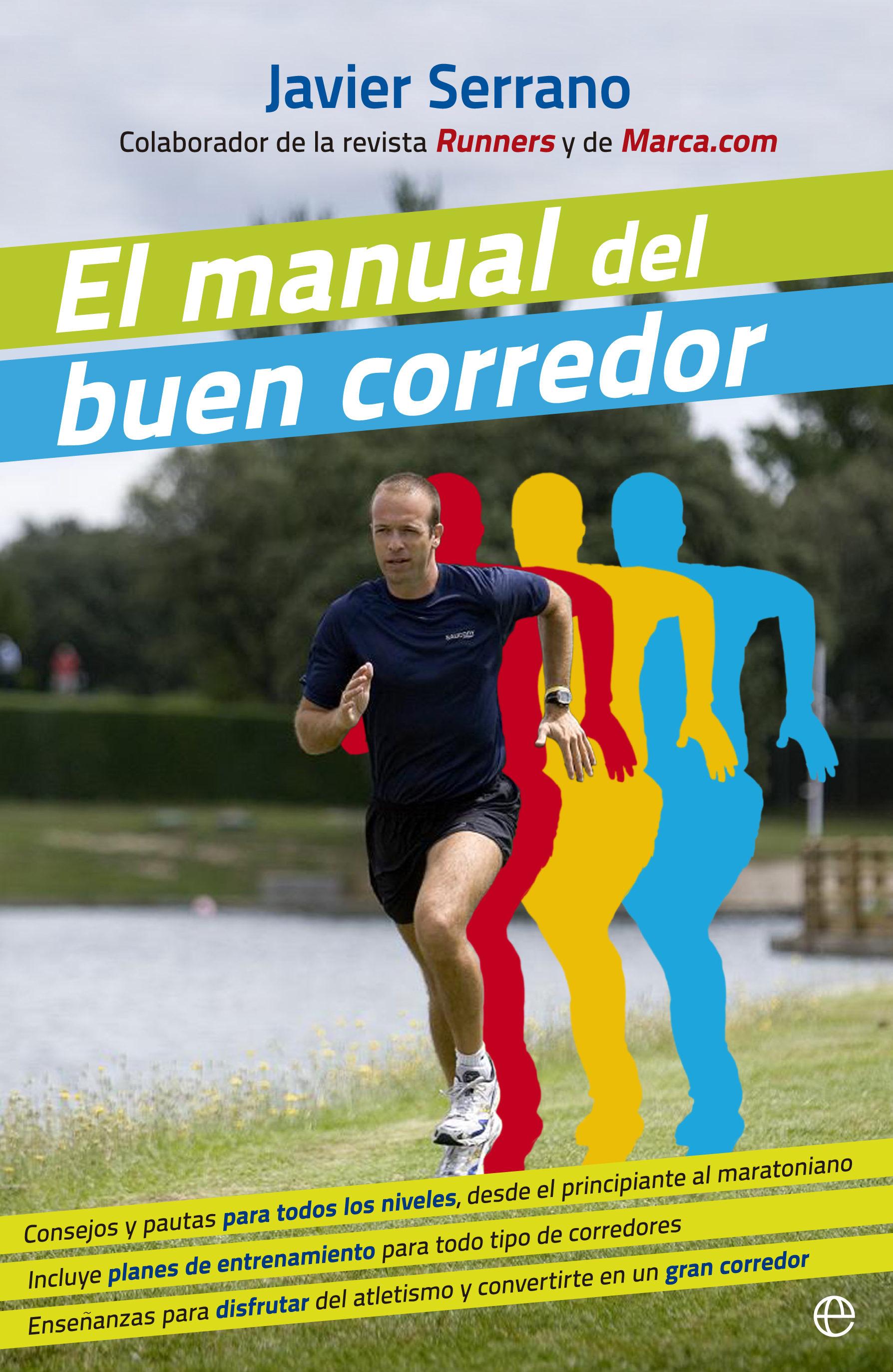 el manual del buen corredor-javier serrano-9788490602706