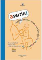 Aserrin! (2ª Ed.): Repertorio De Mimos, Juegos Y Canciones por Marta Badia
