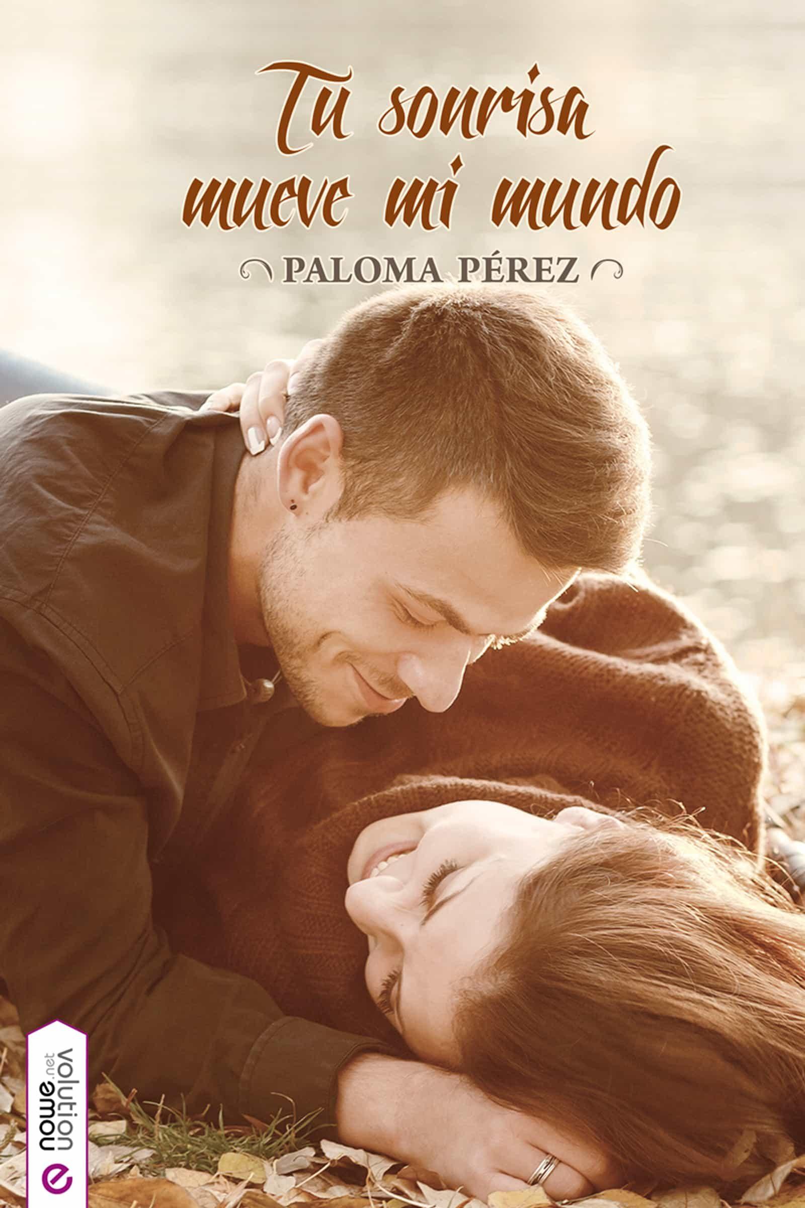 Tu Sonrisa Mueve Mi Mundo   por Paloma Perez Diez