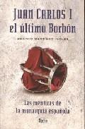 Juan Carlos I: El Ultimo Borbon por Amadeo Martinez Ingles epub