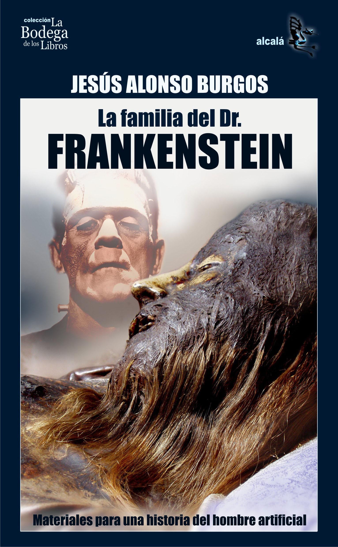 La Familia Del Dr Frankenstein por Jesus Alonso Burgos