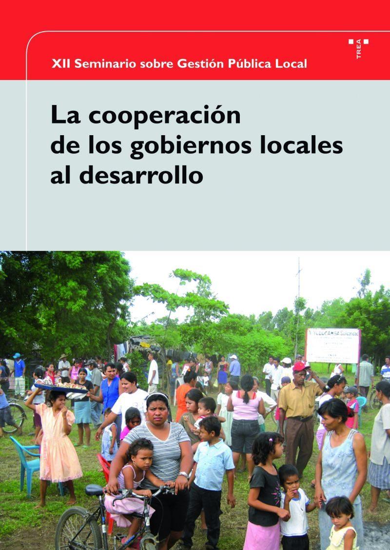 La Cooperacion De Los Gobiernos Locales Al Desarrollo por Vv.aa.