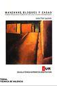 Manzanas, Bloques Y Casas: Formas Construidas Y Formas Del Suelo En La Ciudad Contemporanea (tur: Taller De Urbanismo) por Javier Perez Igualada epub