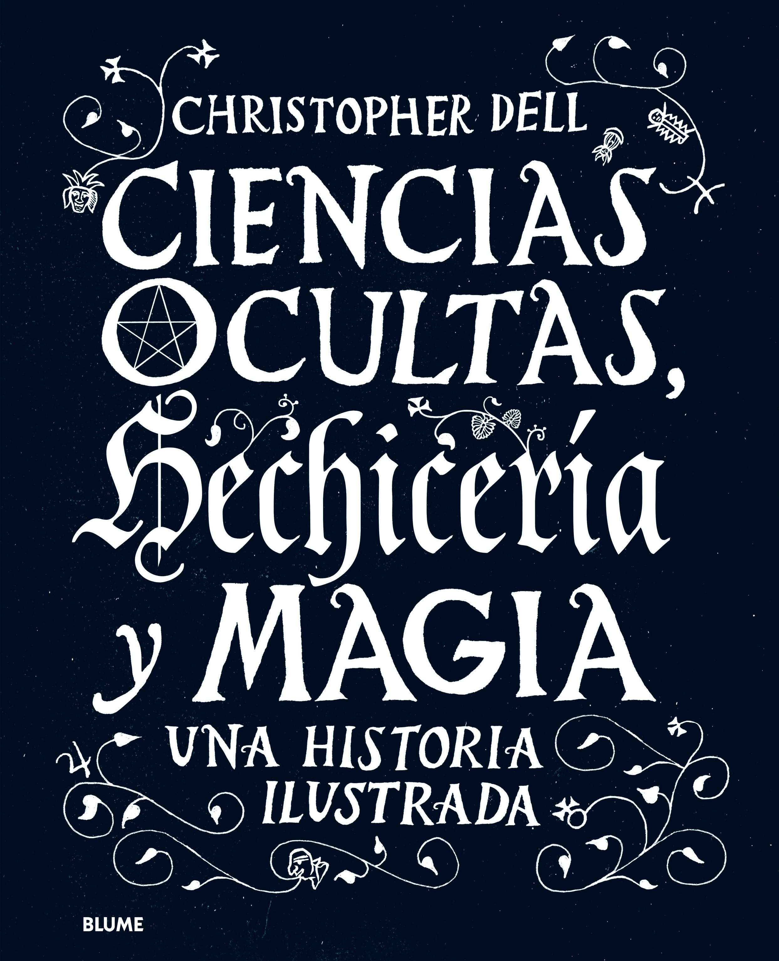 Ciencias Ocultas, Hechiceria Y Magia: Una Histoira Ilustrada por Christopher Dell epub