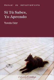 Si Tu Sabes Yo Aprendo: Manual De Adiestramiento A Perros (2ª Ed. ) por Tomas Diaz Gomez epub