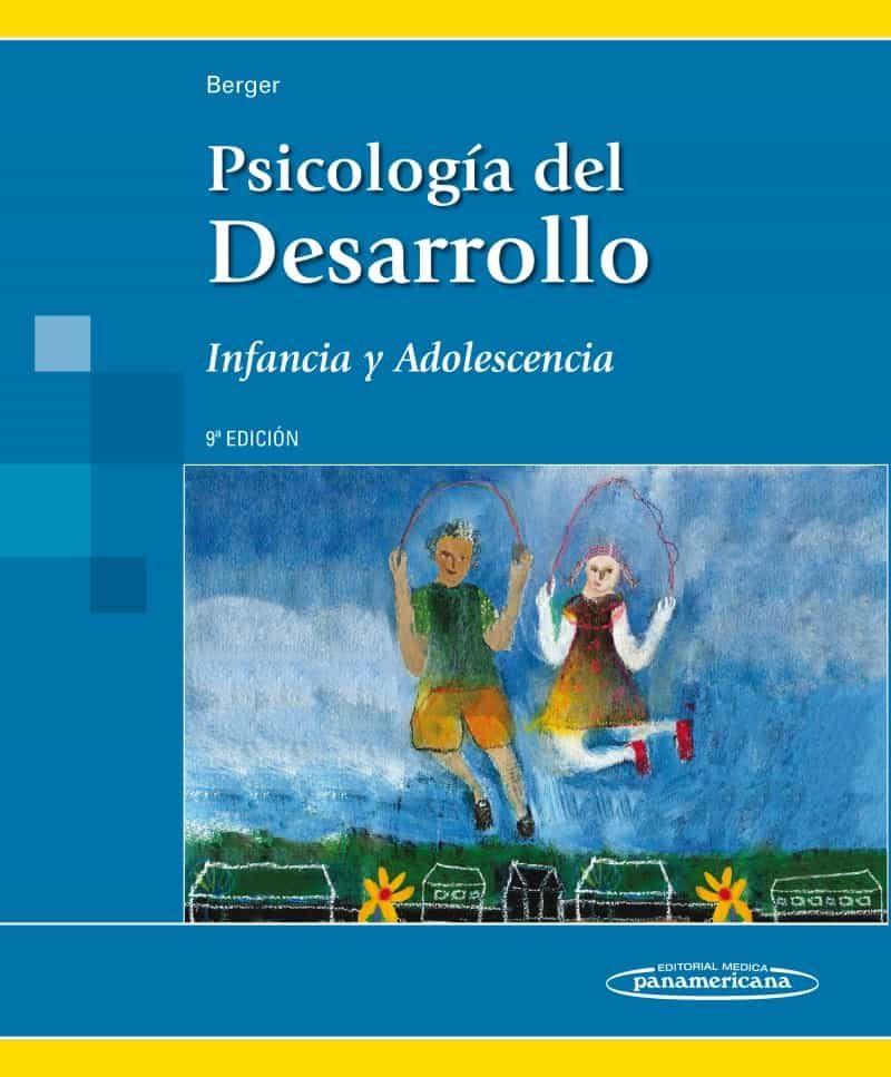 Psicología Del Desarrollo. Infancia Y Adolescencia 9ª Ed por Kathleen Stassen Berger