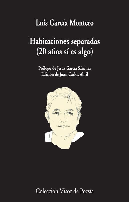 Habitaciones Separadas por Luis Garcia Montero