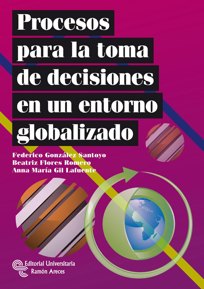 descargar PROCESOS PARA LA TOMA DE DECISIONES EN UN ENTORNO GLOBALIZADO pdf, ebook