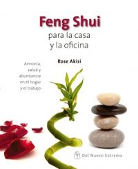 Feng shui para la casa y la oficina rose akisi comprar - El mejor libro de feng shui ...