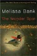 The Wonder Spot por Melissa Bank