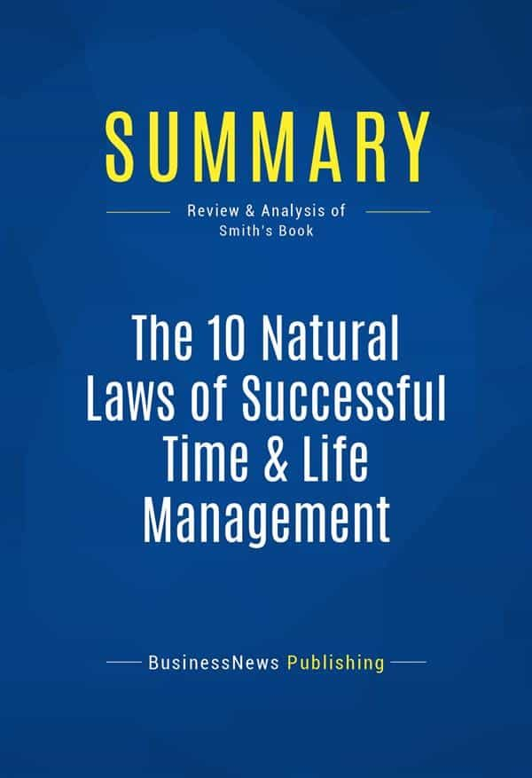 summary: the 10 natural laws of successful time & life management (ebook)-