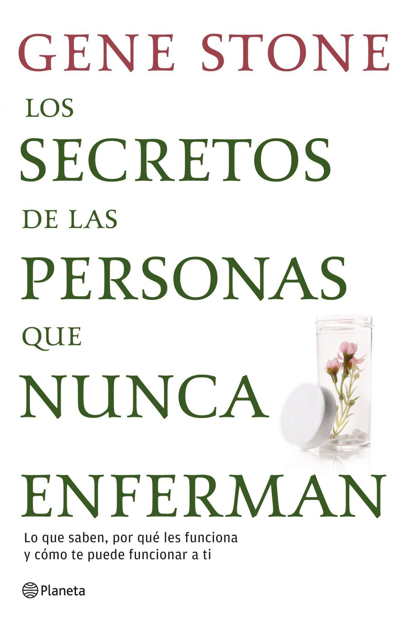 Los Secretos De Las Personas Que Nunca Enferman (ebook)gene Stone 9788408004516