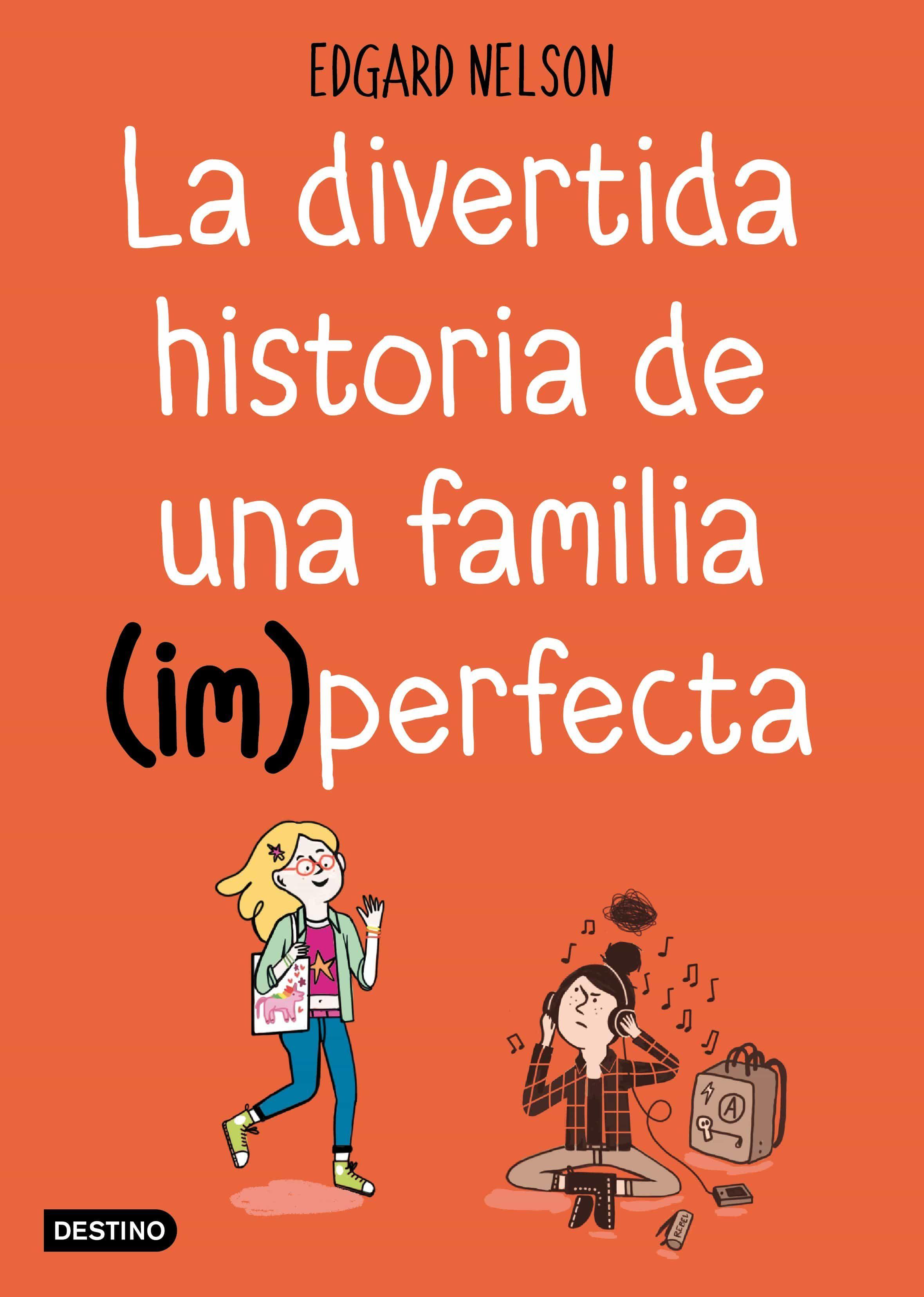 la divertida historia de una familia (im)perfecta-edgar nelson-9788408191216