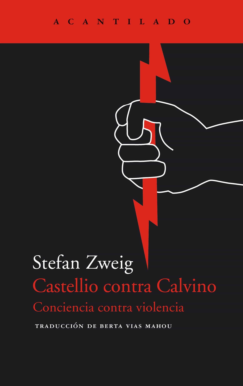 Castellio Contra Calvino   por Stefan Zweig