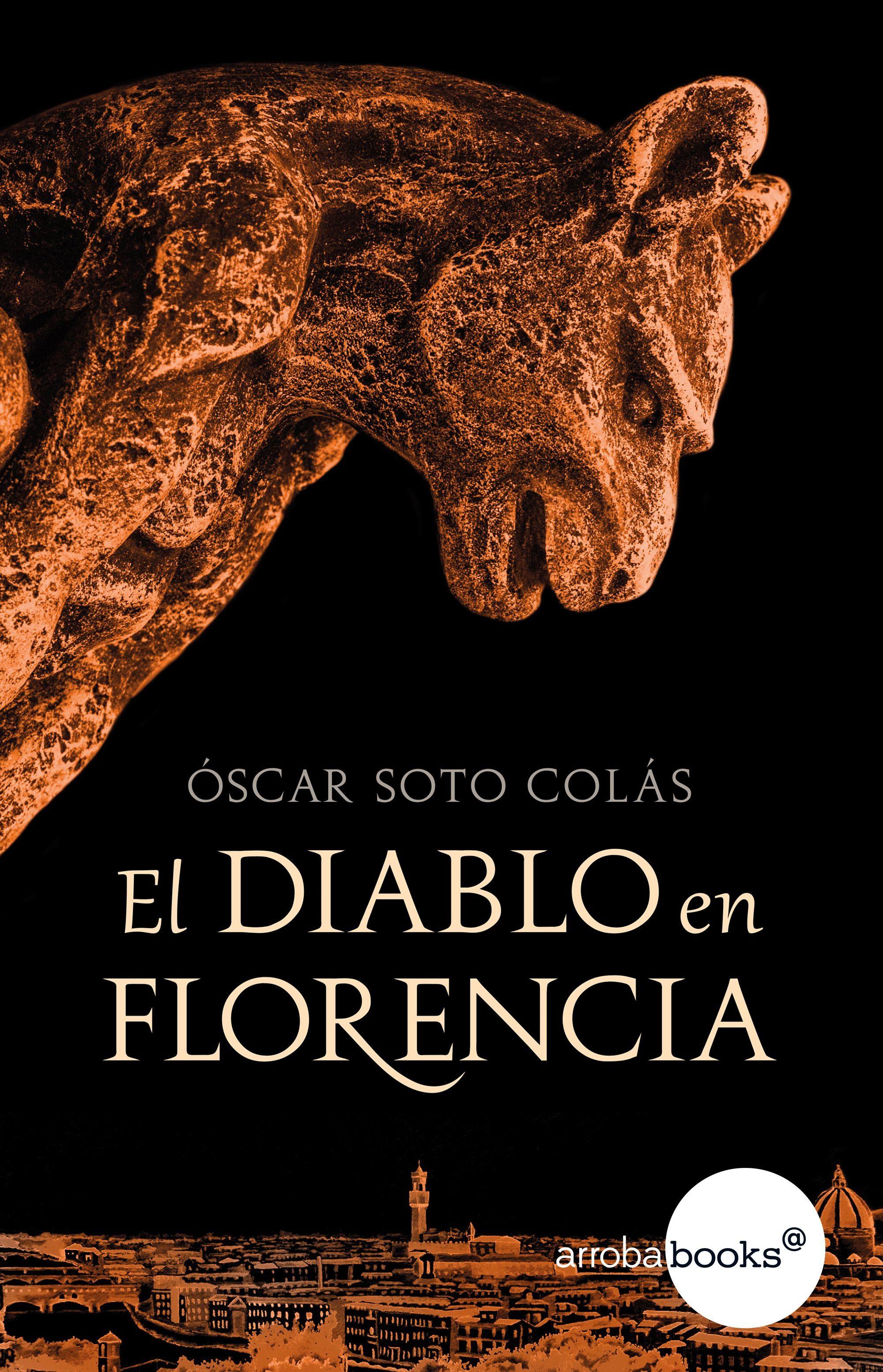 Resultado de imagen de EL DIABLO EN FLORENCIA - Óscar Soto Colás
