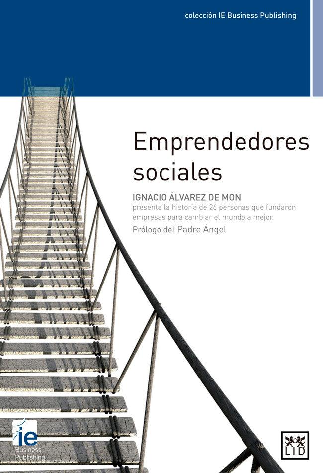 Resultado de imagen de Emprendedores sociales, de Ignacio Álvarez de Mon.
