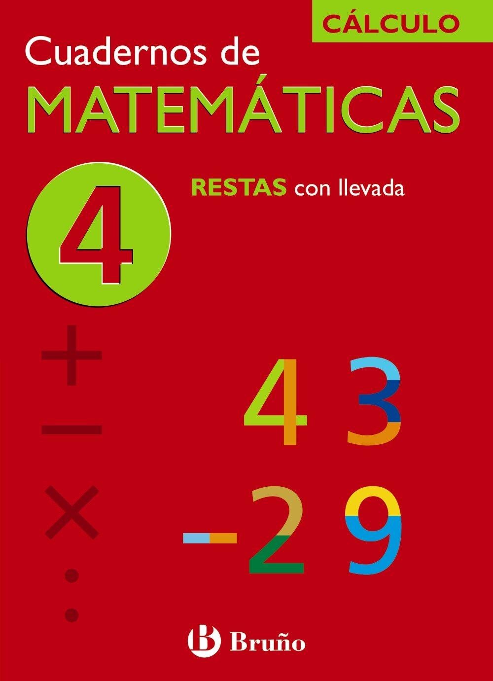 Cuaderno De Matematicas 4: Restas Con Llevada por Jose Echegaray epub