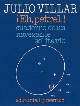 ¡eh, petrel!: cuaderno de un navegante solitario (12ª ed.)-julio villar-9788426156716