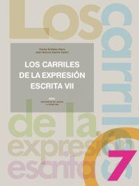 Los Carriles De La Expresion Escrita 7 por Juan Antonio Garcia Castro;                                                                                    Carlos Urdiales Recio epub