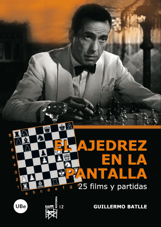 Ajedrez En La Pantalla: 25 Films Y Partidas por Guillermo Batlle Correa epub