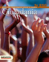Ciutadania Eso. Llibre De L Alumne Educación Secundaria Obligatoria - Segundo Ciclo - 3º por Vv.aa. epub