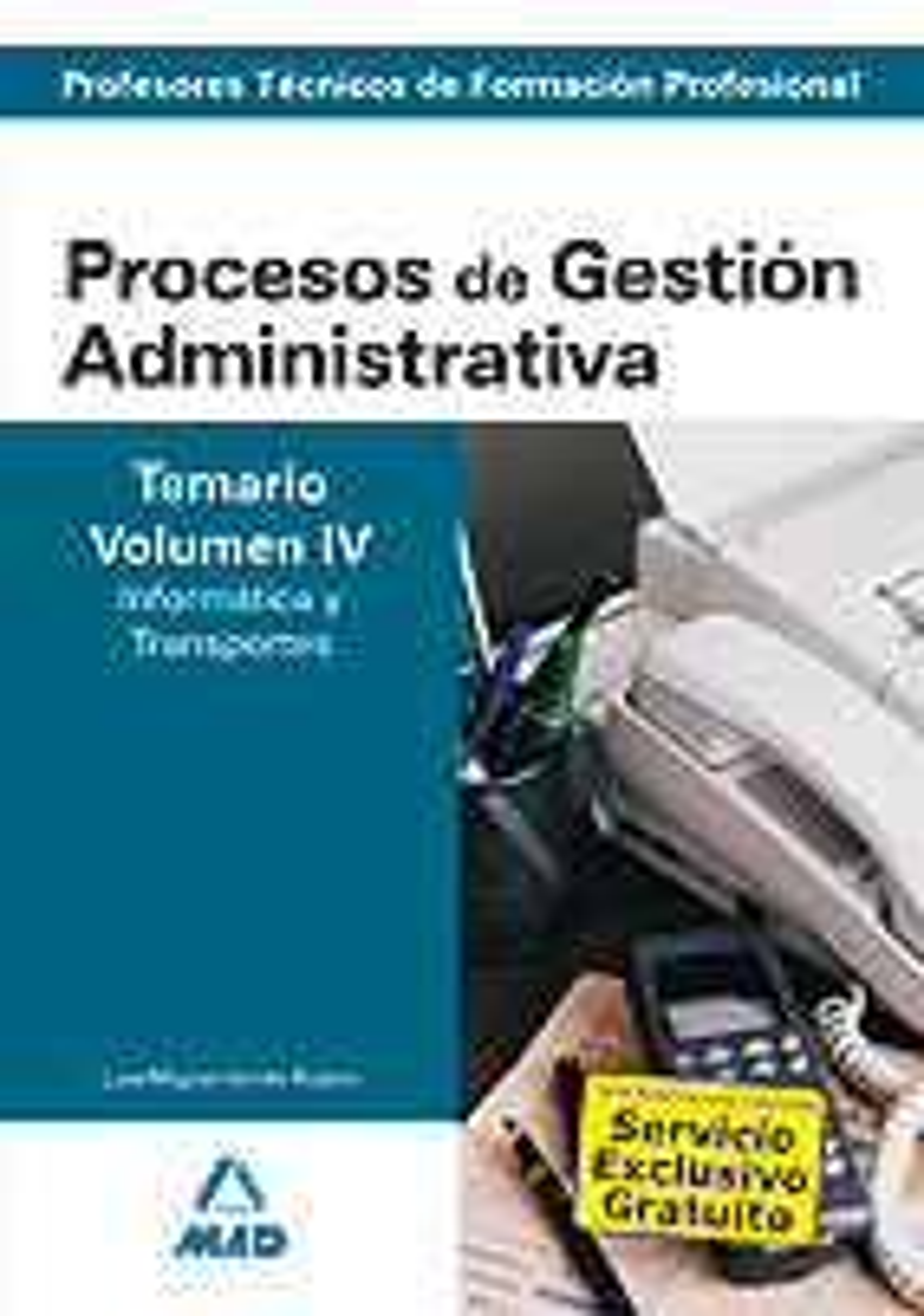 Cuerpo De Profesores Tecnicos De Formacion Profesional. Procesos De Gestion Administrativa. Temario (vol. Iv). Informatica Y Transportes por Vv.aa.