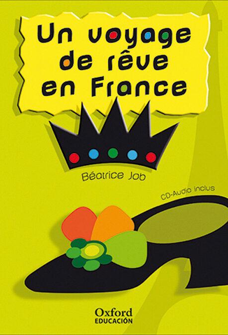 Frances (1º Eso) Lecture: Un Voyage De Rêve En France por Vv.aa.
