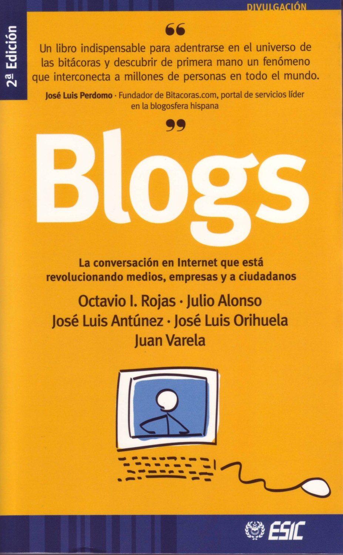 Blogs.la Conversacion En Internet Que Esta Revolucionando Medios, Empresas Y A Ciudadanos por Vv.aa. Gratis