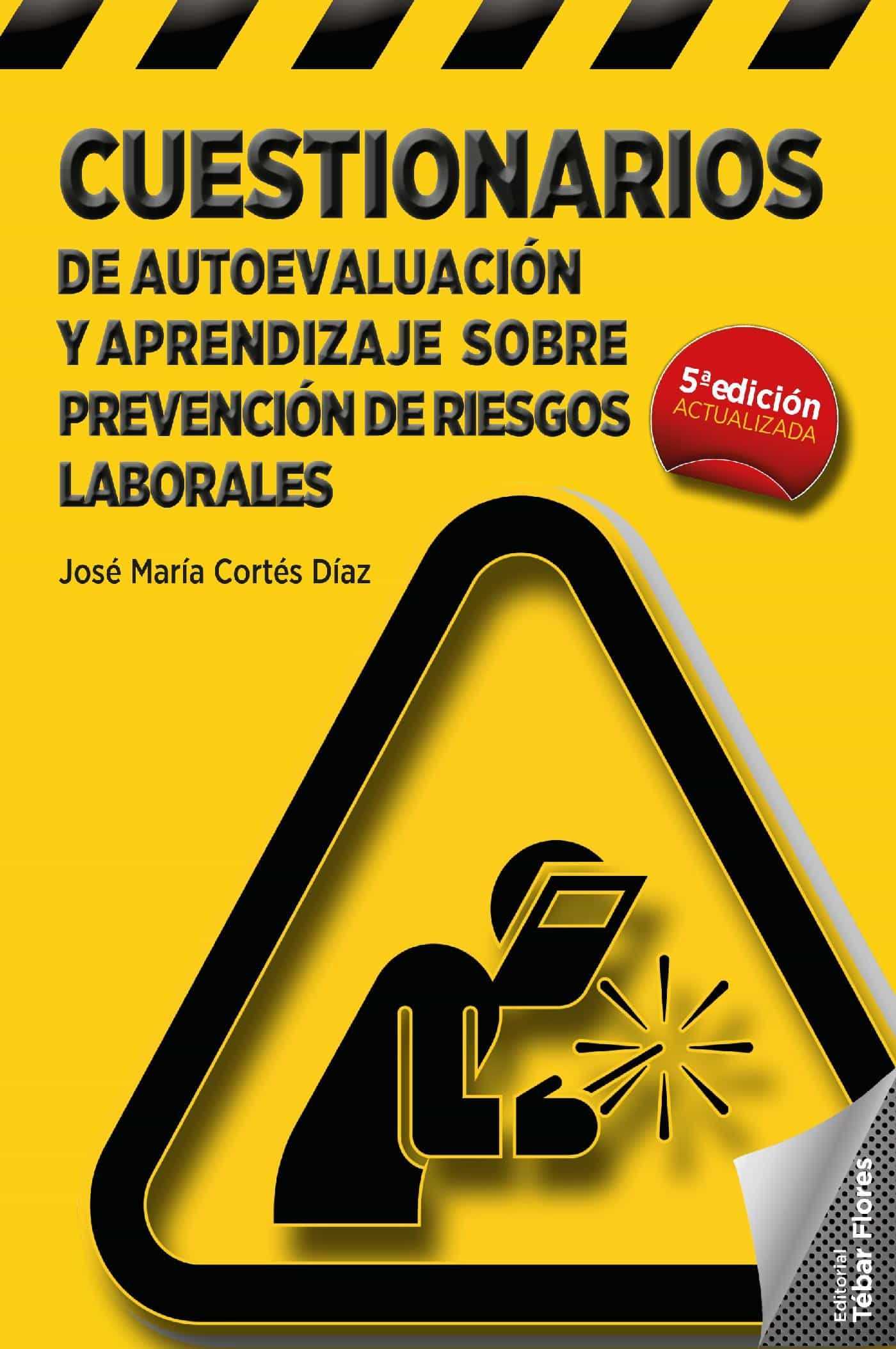 Cuestionarios De Autoevaluación Y Aprendizaje Sobre Prevención De Riesgos Laborales   por Cortes Diaz