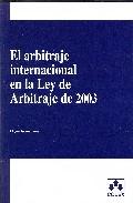 Arbitraje Internacional En La Ley De Arbitraje De 2003. por Miguel Gomez Jene