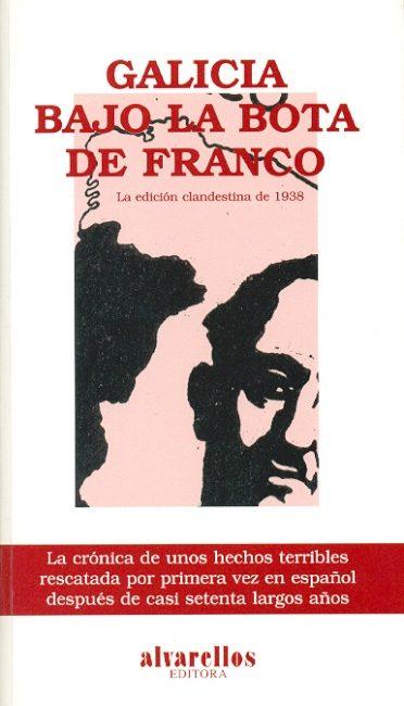 Galicia Bajo La Bota De Franco La Edicion Clandestina De 1938 por Jean Flory epub