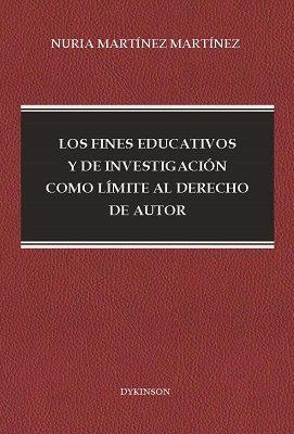 Los Fines Educativos Y De Investigacion Como Limite Al Derecho De Autor por Nuria Martinez Martinez